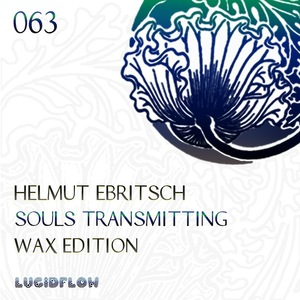 LF063_Helmut_Ebritsch_Souls_Transmitting_Wax_Edition_2400