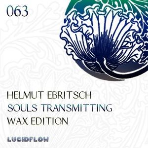 LF063_Helmut_Ebritsch_Souls_Transmitting_Wax_Edition_2400