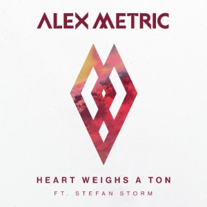 Alex Metric - Heart Weighs A Ton