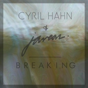 Cyril Hahn & Javeon - Breaking