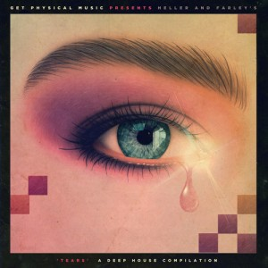 Get Physical Music Presents Heller  Farley s Tears - A Deep House compilation