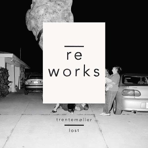Trentemøller - Lost Reworks. September 1st, 2014.