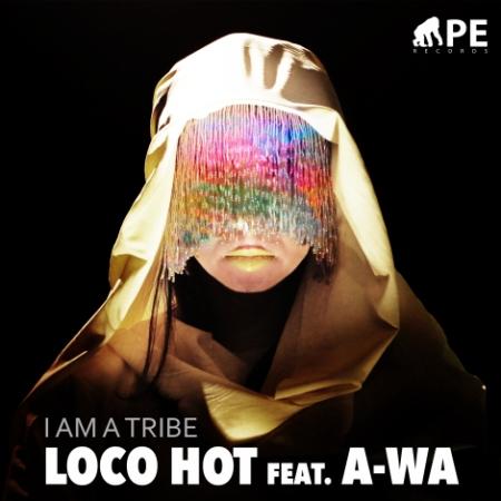 loco-hot-feat-a-wa-iam-a-tribe